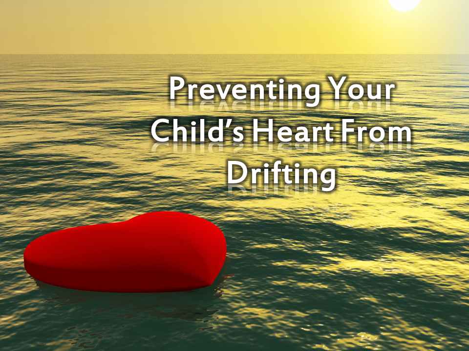 Preventing Child's Heart From Drifting